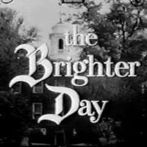 The Brighter Day is listed (or ranked) 21 on the list The Best 60s Daytime Soap Operas