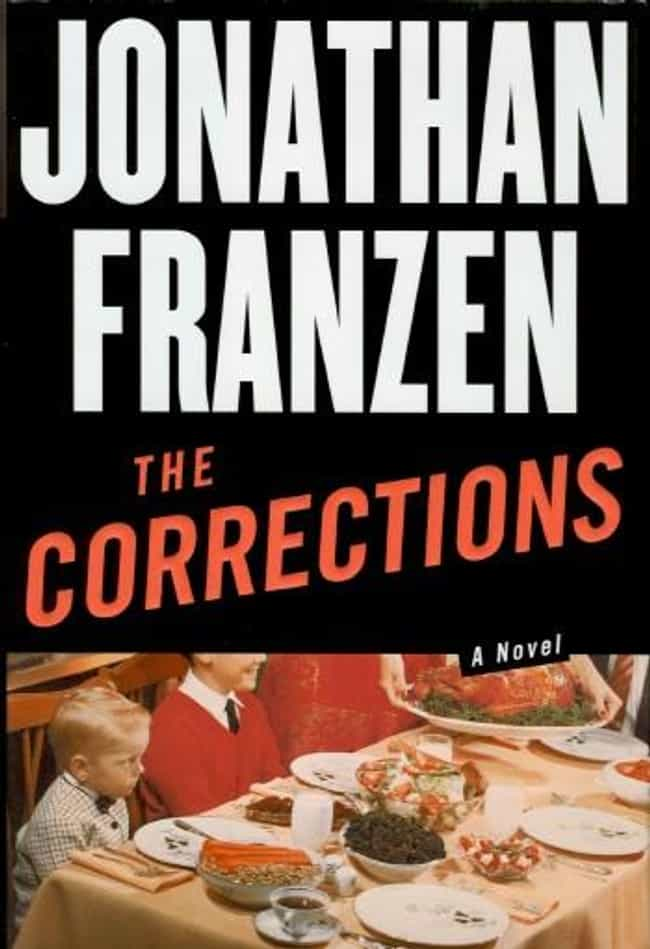 The Corrections is listed (or ranked) 1 on the list Great Books They Haven't Made Into Movies Yet (But Should)
