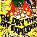 The Day the Sky Exploded is listed (or ranked) 46 on the list The Best Movies With Sky in the Title