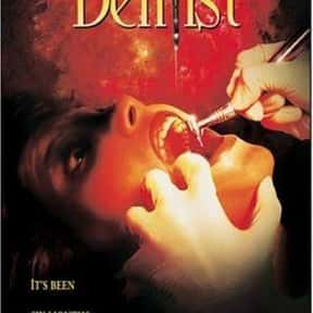 The Dentist is listed (or ranked) 18 on the list The Best Horror Movies About Evil Doctors and Surgeons