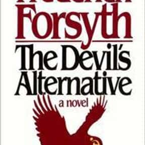 The Devil's Alternative is listed (or ranked) 6 on the list The Best Frederick Forsyth Books