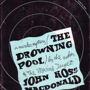 The Drowning Pool is listed (or ranked) 5 on the list The Best Ross Macdonald Books