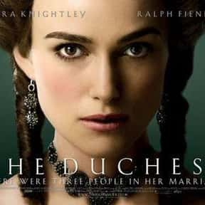 The Duchess is listed (or ranked) 10 on the list The Best Ralph Fiennes Movies