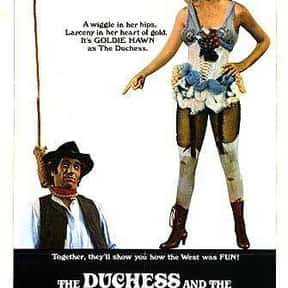 The Duchess and the Dirtwater  is listed (or ranked) 21 on the list The Best '70s Romantic Comedies Ranked