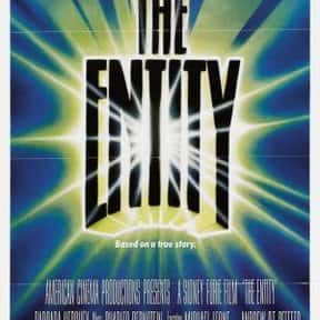 The Entity is listed (or ranked) 19 on the list The Best Ghost Movies of All Time, Ranked