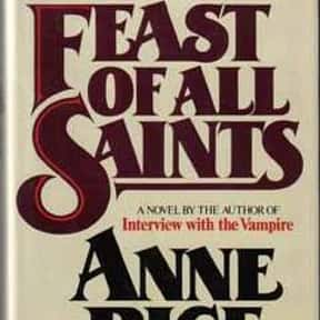 The Feast of All Saints is listed (or ranked) 17 on the list The Best Anne Rice Books