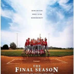 The Final Season is listed (or ranked) 4 on the list The Best Movies About Iowa