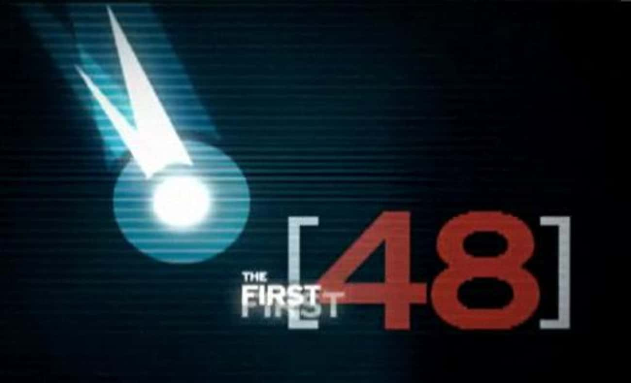 The First 48 is listed (or ranked) 3 on the list What To Watch If You Love 'Forensic Files'