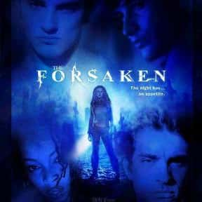 The Forsaken is listed (or ranked) 17 on the list The Best 2000s Vampire Movies