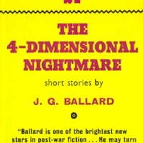 The Four-Dimensional Nightmare is listed (or ranked) 19 on the list The Best J. G. Ballard Books