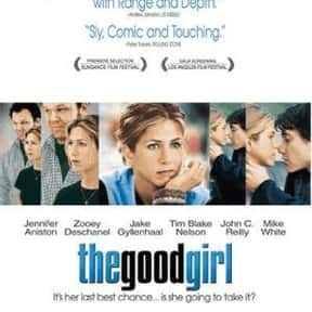 The Good Girl is listed (or ranked) 24 on the list The Best Cheating Wife Movies