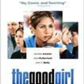 The Good Girl is listed (or ranked) 16 on the list The Very Best Jennifer Aniston Movies