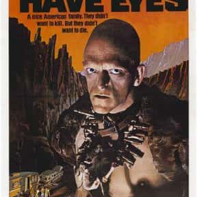 The Hills Have Eyes is listed (or ranked) 5 on the list Horror Movie Set-Ups You'd Least Like to Be Trapped In