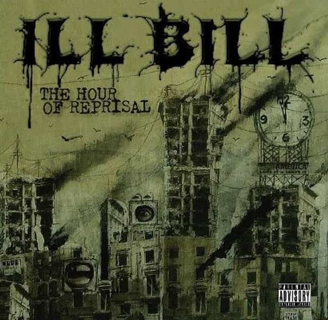 The Hour of Reprisal is listed (or ranked) 2 on the list The Best Ill Bill Albums of All Time
