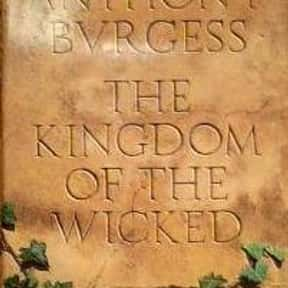 The Kingdom of the Wicked is listed (or ranked) 24 on the list The Best Anthony Burgess Books