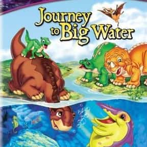 The Land Before Time IX: Journ is listed (or ranked) 8 on the list The Best Movies With Water in the Title