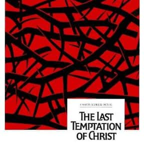 The Last Temptation of Christ is listed (or ranked) 17 on the list The Greatest Movies About Jesus Christ, Ranked