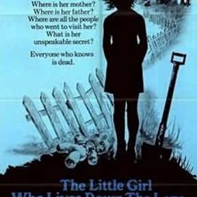 The Little Girl Who Lives Down is listed (or ranked) 23 on the list The Best Teen Movies ofthe 1970s