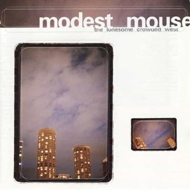 The Lonesome Crowded West is listed (or ranked) 1 on the list The Best Modest Mouse Albums List