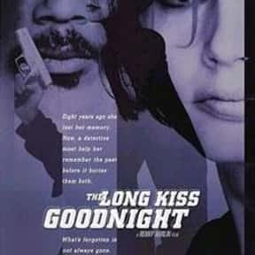 The Long Kiss Goodnight is listed (or ranked) 22 on the list The Best Memory Loss Movies