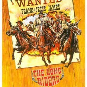 The Long Riders is listed (or ranked) 5 on the list The Best '80s Western Movies