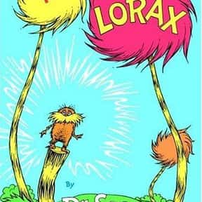 The Lorax is listed (or ranked) 18 on the list Books That Changed Your Life