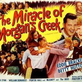 The Miracle of Morgan's Creek is listed (or ranked) 23 on the list The Best Romantic Comedies of the 1940s