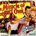The Miracle of Morgan's Creek is listed (or ranked) 13 on the list The Best '40s Romantic Comedies