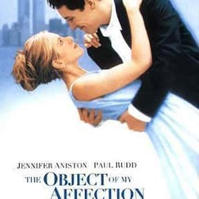 The Object of My Affection is listed (or ranked) 18 on the list The Very Best Jennifer Aniston Movies