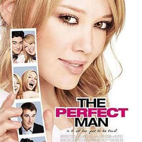 The Perfect Man is listed (or ranked) 2 on the list The Best Romantic Comedies of 2005