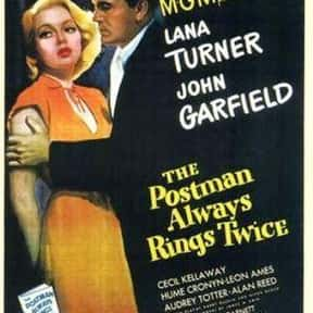 The Postman Always Rings Twice is listed (or ranked) 24 on the list The Best Steamy Thriller Movies, Ranked