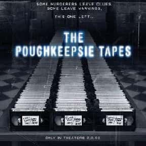 The Poughkeepsie Tapes is listed (or ranked) 22 on the list The Most Horrifying Found-Footage Movies