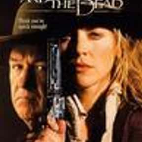 The Quick and the Dead is listed (or ranked) 21 on the list 25+ Great Movies That Have a Ticking Clock