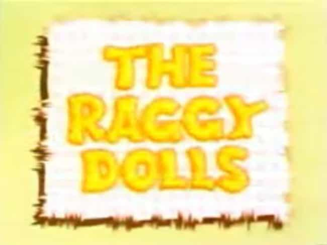 The Raggy Dolls is listed (or ranked) 4 on the list The Best Pop TV Shows