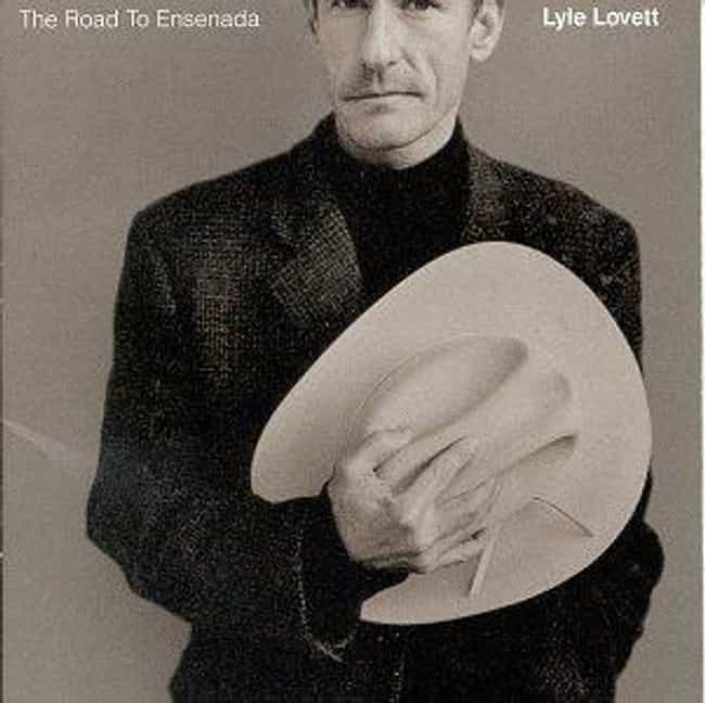 The Road to Ensenada is listed (or ranked) 4 on the list The Best Lyle Lovett Albums of All Time