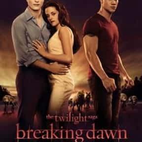 The Twilight Saga: Breaking Da is listed (or ranked) 3 on the list The Best Kristen Stewart Movies