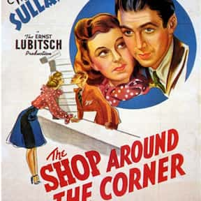 The Shop Around the Corner is listed (or ranked) 4 on the list The Best Comedies of the 1940s