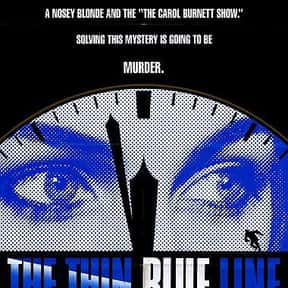 The Thin Blue Line is listed (or ranked) 10 on the list Life-Changing Documentaries You've Got to See