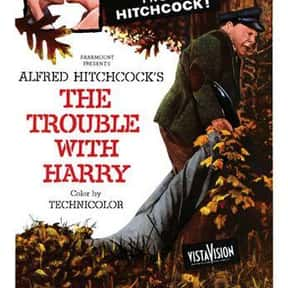 The Trouble with Harry is listed (or ranked) 19 on the list The Best '50s Thriller Movies