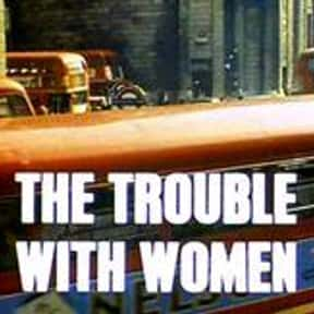 The Trouble with Women is listed (or ranked) 13 on the list Full List of Randall and Hopkirk (Deceased) Episodes