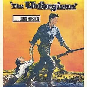 The Unforgiven is listed (or ranked) 15 on the list The Greatest Western Movies of the 1960s