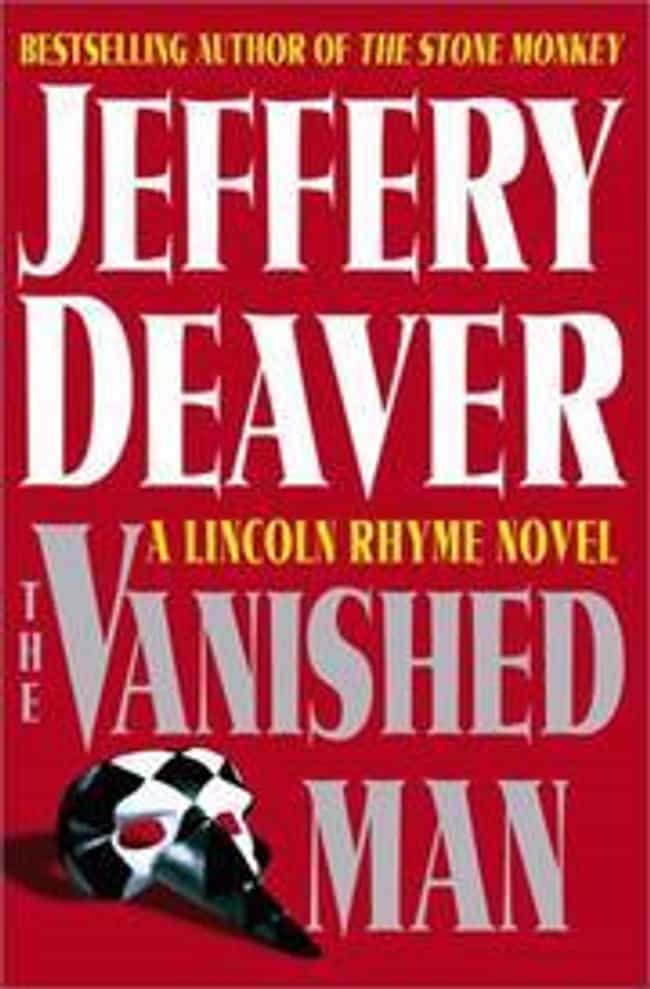 The Vanished Man is listed (or ranked) 4 on the list JEFFERY DEAVER'S Best Books