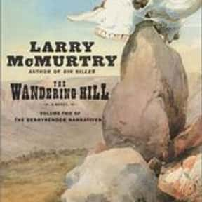 The Wandering Hill is listed (or ranked) 19 on the list The Best Larry McMurtry Books