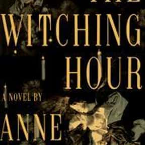 The Witching Hour is listed (or ranked) 3 on the list The Best Anne Rice Books