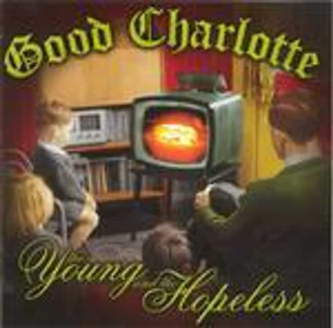 The Young and the Hopele... is listed (or ranked) 1 on the list The Best Good Charlotte Albums of All Time