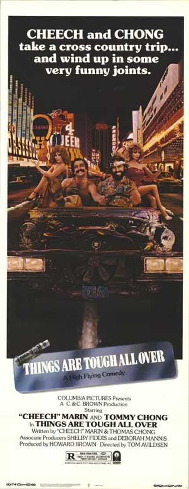 Things Are Tough All Over is listed (or ranked) 4 on the list The Best Cheech & Chong Movies