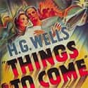 Things to Come is listed (or ranked) 36 on the list The Greatest Classic Sci-Fi Movies