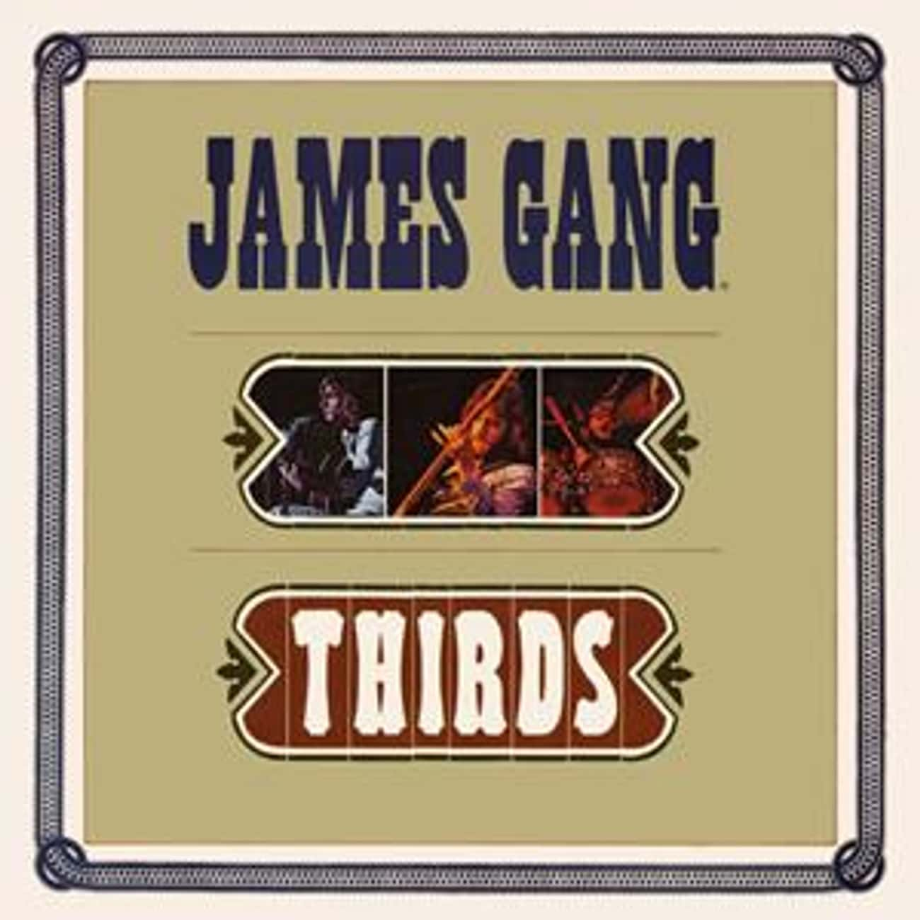Thirds is listed (or ranked) 4 on the list The Best James Gang Albums of All Time