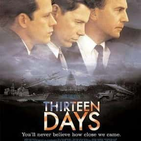 Thirteen Days is listed (or ranked) 4 on the list The Best Political Drama Movies, Ranked
