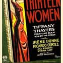 Thirteen Women is listed (or ranked) 32 on the list The Best '30s Thriller Movies